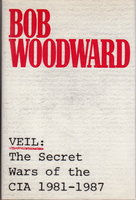 VEIL: The Secret Wars of the CIA 1981 - 1987. by Woodward, Bob.