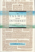 THE TALMUD AND THE INTERNET: A Journey between Worlds, by Rosen, Jonathan.