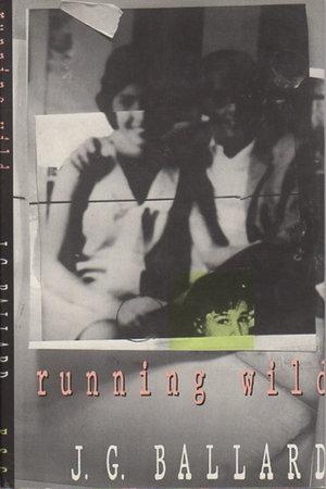 RUNNING WILD. by Ballard, J. G.