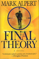 FINAL THEORY: A Novel. by Alpert, Mark.
