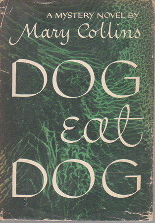 DOG EAT DOG. by Collins, Mary.