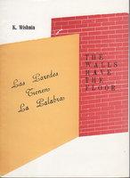 LAS PAREDES TIENEN LA PALABRA y MAXIMUM ATARAXY / THE WALLS HAVE THE FLOOR and ATARAXIA MAXIMA. by Wishnia, K.