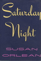 SATURDAY NIGHT. by Orlean, Susan.