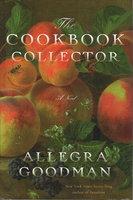 THE COOKBOOK COLLECTOR. by Goodman, Allegra.