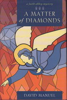 A MATTER OF DIAMONDS: A Faith Abbey Mystery. by Manuel, David.