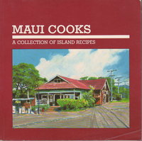 MAUI COOKS. by Recipes by Maui Cooks, Inc, text by Kaui Goring, illustrated by Darrell Orwig.
