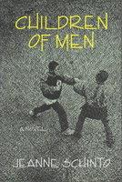 CHILDREN OF MEN. by Schinto, Jeanne.