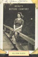 BEAUTY BEFORE COMFORT: A Memoir. by Glock, Allison.
