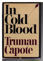 IN COLD BLOOD: A True Account of a Multiple Murder and Its Consequences. by Capote, Truman.