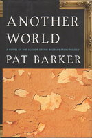ANOTHER WORLD. by Barker, Pat.
