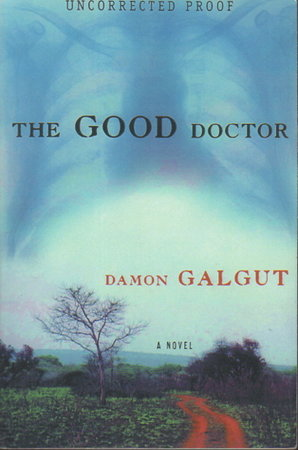 THE GOOD DOCTOR. by Galgut, Damon.
