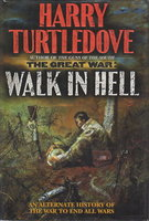 The Great War: WALK IN HELL. by Turtledove, Harry.