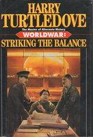 Worldwar: STRIKING THE BALANCE. by Turtledove, Harry.