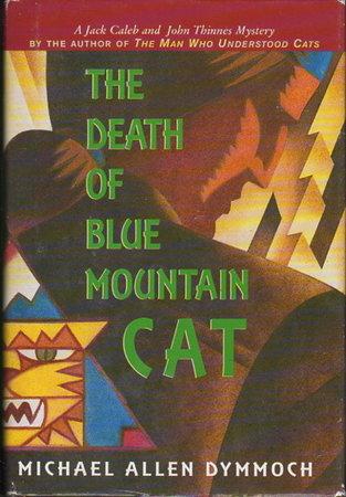 THE DEATH OF THE BLUE MOUNTAIN CAT. by Dymmoch, Michael Allen.