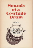 SOUNDS OF A COWHIDE DRUM: Poems. by Mtshali, Oswald Mbutiseni; Foreword by Nadine Gordimer.
