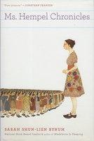 MS. HEMPEL CHRONICLES. by Bynum, Sarah Shun-lien.