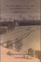 A LAST BRIDGE HOME: New and Selected Poems. by Gerber, Dan