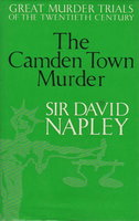 THE CAMDEN TOWN MURDER: Great Murder Trials of the Twentieth Century. by Napley, Sir David.