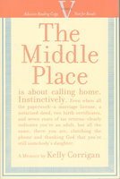 THE MIDDLE PLACE. by Corrigan, Kelly.