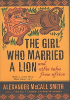 THE GIRL WHO MARRIED A LION: and Other Tales from Africa by Smith, Alexander McCall