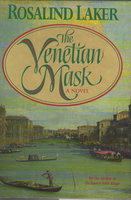 THE VENETIAN MASK. by Laker, Rosalind (pseudonym of of Barbara Ovstedal.)