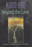BEYOND THE CURVE. by Abe, Kobo