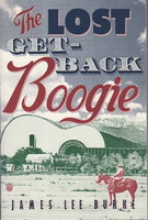THE LOST GET-BACK BOOGIE. by Burke, James Lee.