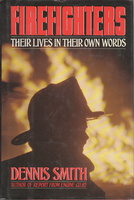 FIREFIGHTERS: Their Lives in Their Own Words. by Smith, Dennis.