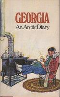 GEORGIA: AN ARCTIC DIARY by Georgia.