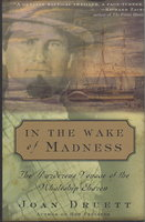 IN THE WAKE OF MADNESS: The Murderous Voyage of the Whaleship Sharon. by Druett, Joan.