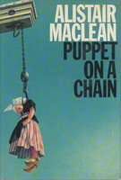 PUPPET ON A CHAIN. by MacLean, Alistair.