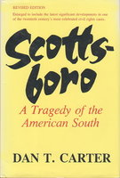 SCOTTSBORO: A Tragedy of the American South. by Carter, Dan T..