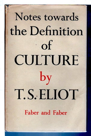 NOTES TOWARDS THE DEFINITION OF CULTURE. by Eliot, T. S.
