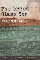 THE GREEN GLASS SEA. by Klages, Ellen.