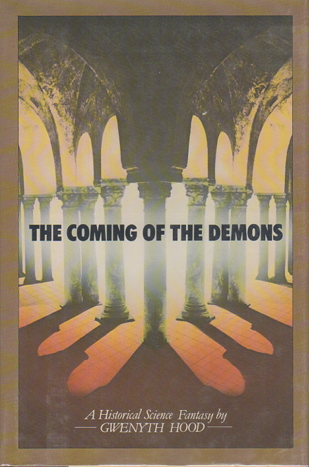 HOOD, GWENYTH. - THE COMING OF THE DEMONS.