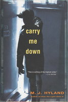 CARRY ME DOWN. by Hyland, M. J.