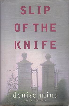 SLIP OF THE KNIFE. by Mina, Denise.