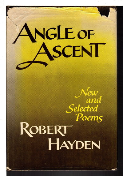 ANGLE OF ASCENT: New and Selected Poems. by Hayden, Robert.