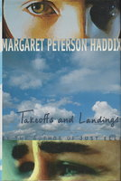 TAKEOFFS AND LANDINGS. by Haddix, Margaret Peterson.