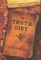 THE TENTH GIFT: A Novel. by Johnson, Jane.