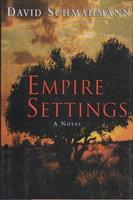 EMPIRE SETTINGS. by Schmahmann, David.