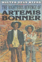THE RIGHTEOUS REVENGE OF ARTEMIS BONNER. by Myers , Walter Dean.
