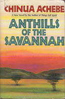 ANTHILLS OF THE SAVANNAH by Achebe, Chinua.