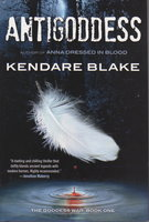 ANTIGODDESS: The Goddess War, Book One. by Blake, Kendare.