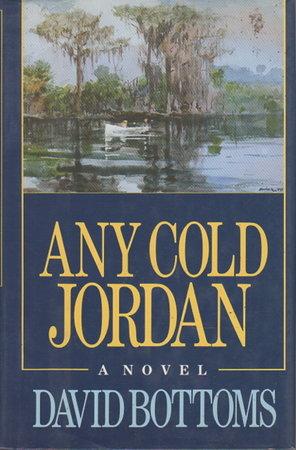 ANY COLD JORDAN. by Bottoms, David.