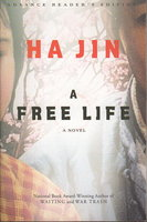 A FREE LIFE. by Ha Jin.