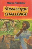 MISSISSIPPI CHALLENGE. by Walter, Mildred Pitts.
