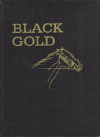 BLACK GOLD. by Henry, Marguerite; Wesley Dennis, illustrator.