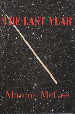 THE LAST YEAR. by McGee, Marcus.