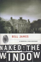 NAKED AT THE WINDOW. by James, Bill (pseudonym of James Tucker)